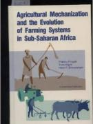 Cover Agricultural Mechanization and the Evolution of Farming Systems in Sub-Saharan Africa